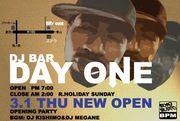 DJ BAR  DAY ONE