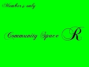 †〜COMMUNITY SPACE R〜†