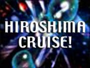 HIROSHIMA CRUISE!