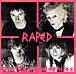 RAPED レイプド(70's PUNK)