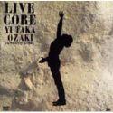 LIVE CORE:尾崎豊