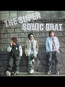 THE SUPER SONIC BRAT