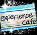 【experience cafe】