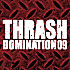 【THRASH DOMINATION】