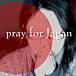 Pray for Japan Info&Link