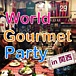 World Goumet Party♪