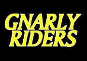 $GNARLY RIDERS$