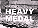HEAVY MEDAL(メダル愛好会)