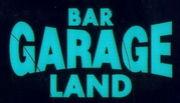 BAR GARAGELAND