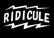 RIDICULE!!