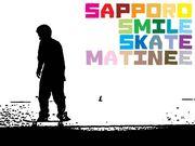 SAPPORO SMILE SKATE MATINEE