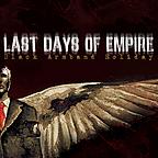 LAST DAYS OF EMPIRE