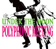 POLYPHONIC MEETING