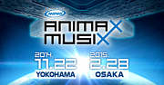ANIMAX MUSIX 2014 & 2015