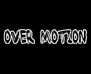 OVER MOTION