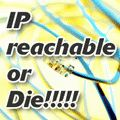 IP unreachable ���Ȼ�ˤޤ�