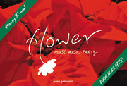 flower -HOUSE MUSIC PARTY-