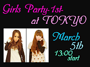 Girls Party-1st-* at TOKYO*
