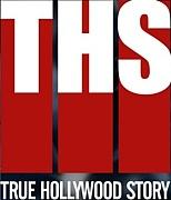 TRUE HOLLYWOOD STORY/THS