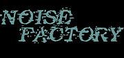 NOISE FACTORY