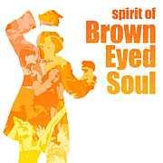 Spirit of Brown Eyed Soul