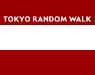 TOKYO RANDOM WALK