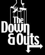 THE DOWN&OUTS