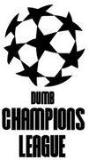 DUMB CHAMPIONS LEAGUE!!