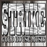 STRIKE GOLD HOUSE MUSIC