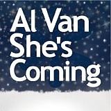 Al Van She's Coming