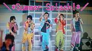 \*Summer Splash!*/