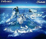TWO-MIX 「MISSING YOU」