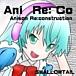 6/22Ani Re: Co 〜アニリコ〜