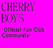 CHERRY BOYS-Official FunClub-