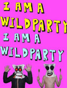 I Am A Wild Party!