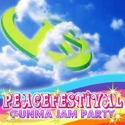 PeaceFestival ~GunmaJamParty~
