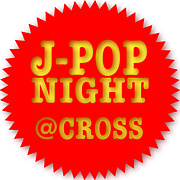 J-POP NIGHT @福山CROSS