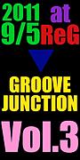 GROOVE×JUNCTION Vol.3