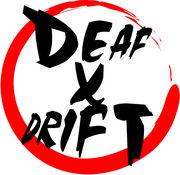 DEAF×DRIFT