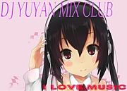 DJ YUYAN MIX CLUB