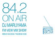 DJ MARUYAMA FM VIEW MIX SHOW