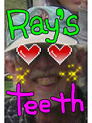 ☆RAY'S TEETH★