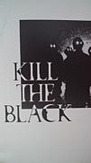 華組「KILL THE BLACK」