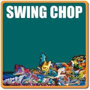 SWING CHOP