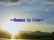 〜Reason to Live〜