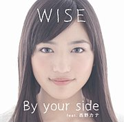 By your side feat.西野カナWISE