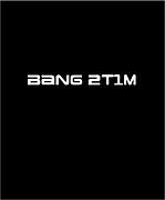 BANG 2T1M