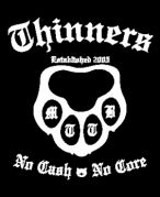 Thinners -No Cash/No Core