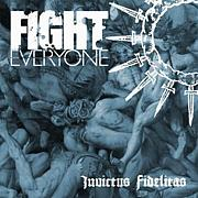 FIGHT EVERYONE