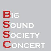 BIG SOUND SOCIETY CONCERT